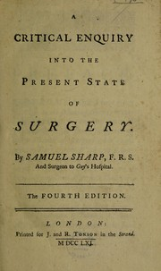 Cover of: A critical enquiry into the present state of surgery | Samuel Sharp