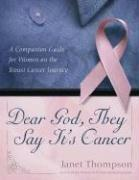 Cover of: Dear God, They Say It's Cancer