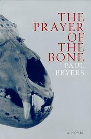 Cover of: The Prayer of the Bone | Paul Bryers