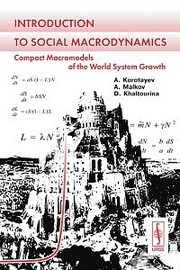 Cover of: Introduction to Social Macrodynamics: Compact Macromodels of the World System Growth |