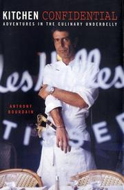 Cover of: Kitchen Confidential: adventures in the culinary underbelly