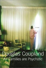 All families are psychotic by Douglas Coupland, Douglas Coupland