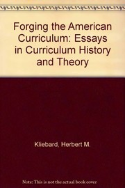 Cover of: Forging the American curriculum: essays in curriculum history and theory