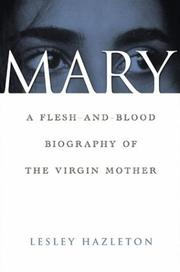 Cover of: Mary: A Flesh-and-Blood Biography of the Virgin Mother