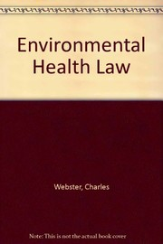 Cover of: Environmental health law | Charles Webster