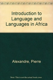 Cover of: An introduction to languages and language in Africa | Alexandre, Pierre