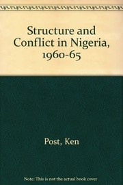 Cover of: Structure and conflict in Nigeria, 1960-1966