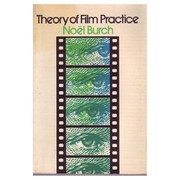 Cover of: Theory of film practice | NoeМ€l Burch