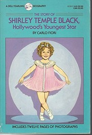 Cover of: The story of Shirley Temple Black | Carlo Fiori