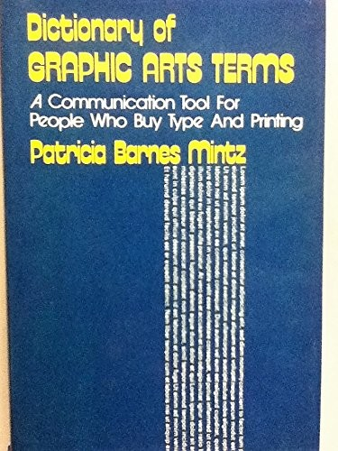 Dictionary of graphic arts terms by Patricia Barnes Mintz