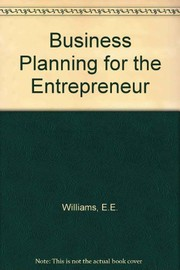 Cover of: Business planning for the entrepreneur | Edward E. Williams