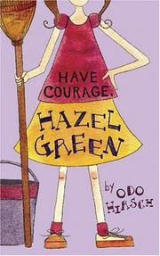 Cover of: Have courage, Hazel Green! | Odo Hirsch