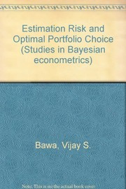Cover of: Estimation risk and optimal portfolio choice | Vijay S. Bawa