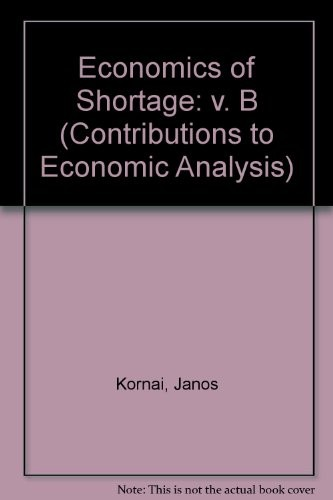 Economics of shortage by Kornai, János.