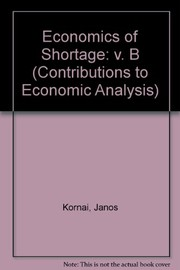 Cover of: Economics of shortage | Kornai, János.