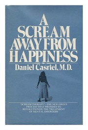 Cover of: A scream away from happiness. | Daniel Casriel