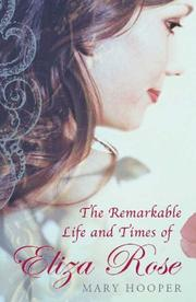 Cover of: The Remarkable Life and Times of Eliza Rose | Hooper, Mary