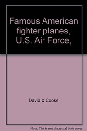 Cover of: Famous American fighter planes, U.S. Air Force | David C. Cooke