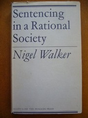 Cover of: Sentencing in a rational society. | Nigel Walker