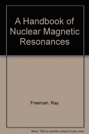 Cover of: A handbook of nuclear magnetic resonance | Ray Freeman