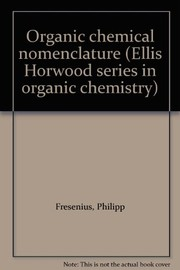 Cover of: Organic chemical nomenclature | Philipp Fresenius