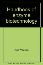 Cover of: Handbook of enzyme biotechnology | Alan Wiseman