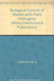 Cover of: Biological control of weeds with plant pathogens (A Wiley-Interscience Publication)