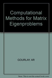Cover of: Computational methods for matrix Eigenproblems | A. R. Gourlay
