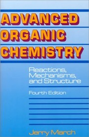 Cover of: Advanced organic chemistry | Jerry March