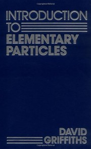 Cover of: Introduction to elementary particles | David J. Griffiths