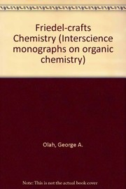 Cover of: Friedel-Crafts chemistry | Olah, George A.