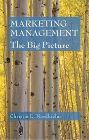 Cover of: Marketing Management : The Big Picture | C. Nordhielm