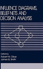 Cover of: Influence diagrams, belief nets and decision analysis | Influence Diagrams for Decision Analysis, Inference and Prediction (Conference) (1988 University of California)