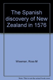 Cover of: The Spanish discovery of New Zealand in 1576 | Ross M. Wiseman