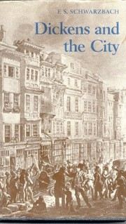 Cover of: Dickens and the city | F. S. Schwarzbach
