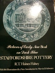Cover of: Pictures of early New York, on dark blue Staffordshire pottery, together with pictures of Boston and New England, Philadelphia, the South and West. | R. T. Haines Halsey
