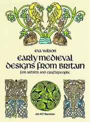 Cover of: Early medieval designs from Britain for artists and craftspeople | Wilson, Eva