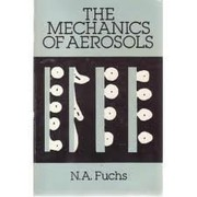 Cover of: The mechanics of aerosols | N. A. Fuks