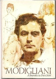 Cover of: Modigliani: a biography of Amedeo Modigliani