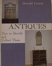 Cover of: Antiques, how to identify and collect them | Donald Cowie