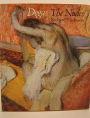 Cover of: Degas, the nudes | Thomson, Richard