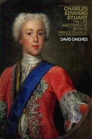 Cover of: Charles Edward Stuart: the life and times of Bonnie Prince Charlie.