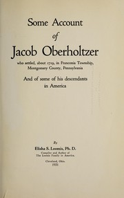 Some account of Jacob Oberholtzer, who settled, about 1719, in Franconia township, Montgomery county, Pennsylvania