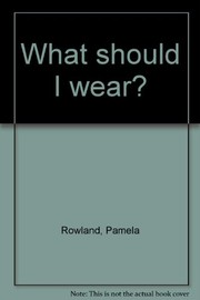 Cover of: What should I wear? | Pamela Rowland