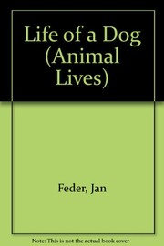 Cover of: The life of a dog | Jan Feder