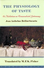 Cover of: The Physiology of Taste: Or Meditations on Transcendental Gastronomy
