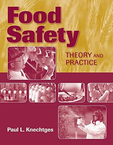 Food Safety: Theory and Practice by Paul L Knechtges