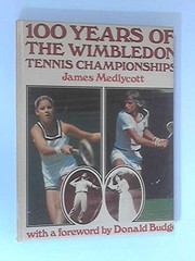 Cover of: 100 years of the Wimbledon tennis championships | James Medlycott