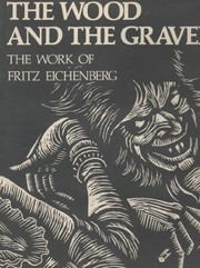 Cover of: The wood and the graver | Fritz Eichenberg