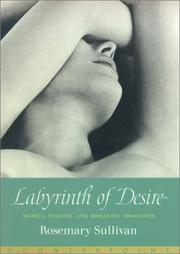 Cover of: Labyrinth of desire | Rosemary Sullivan